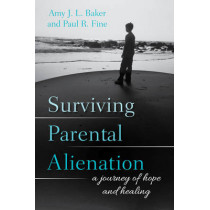Surviving Parental Alienation: A Journey of Hope and Healing by Amy J. L. Baker, 9781442226777