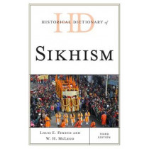 Historical Dictionary of Sikhism by Louis E. Fenech, 9781442236004