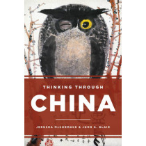 Thinking through China by Jerusha McCormack, 9781442247925