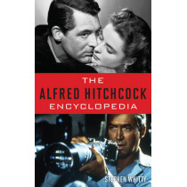 The Alfred Hitchcock Encyclopedia by Stephen Whitty, 9781442251595