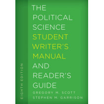 The Political Science Student Writer's Manual and Reader's Guide by Gregory M. Scott, 9781442267107