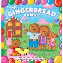 The Gingerbread Family: A Scratch-and-Sniff Book by Grace Maccarone, 9781442406780