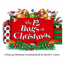 The 12 Bugs of Christmas: A Pop-Up Christmas Counting Book by David A Carter, 9781442426498