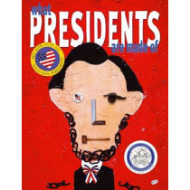 What Presidents Are Made of by Hanoch Piven, 9781442444331