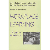 Workplace Learning: A Critical Introduction by John Bratton, 9781442601130