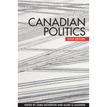 Canadian Politics, Sixth Edition by James Bickerton, 9781442608085