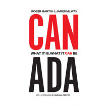 Canada: What It Is, What It Can Be by Roger Martin, 9781442644656
