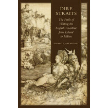 Dire Straits: The Perils of Writing the Early Modern English Coastline from Leland to Milton by Elizabeth Jane Bellamy, 9781442645011