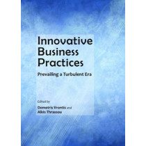 Innovative Business Practices: Prevailing a Turbulent Era by Demetris Vrontis, 9781443846042