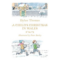 A Child's Christmas in Wales by Dylan Thomas, 9781444015430