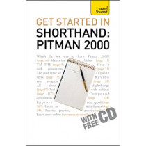 Get Started In Shorthand: Pitman 2000: Master the basics of shorthand: a beginner's introduction to Pitman 2000 by Pitman Publishing, 9781444102963