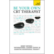 Be Your Own CBT Therapist: Beat negative thinking and discover a happier you with Rational Emotive Behaviour Therapy by Windy Dryden, 9781444117172