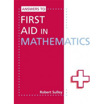 Answers to First Aid in Mathematics by Robert Sulley, 9781444121803