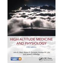 High Altitude Medicine and Physiology 5E by John B. West, 9781444154320