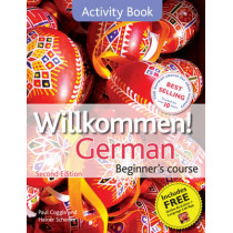 Willkommen! German Beginner's Course 2ED Revised: Activity Book by Paul Coggle, 9781444165180