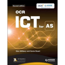 OCR ICT for AS 2nd edition by Sonia Stuart, 9781444168600