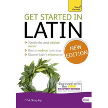 Get Started in Latin Absolute Beginner Course: (Book only) The essential introduction to reading, writing and understanding a new language by G. D. A. Sharpley, 9781444174786