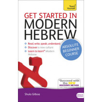 Get Started in Modern Hebrew Absolute Beginner Course: (Book and audio support) by Shula Gilboa, 9781444175110