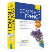 Complete French Beginner to Intermediate Book and Audio Course: Learn to read, write, speak and understand a new language with Teach Yourself by Gaelle Graham, 9781444177299