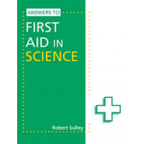 Answers to First Aid in Science by Robert Sulley, 9781444186451