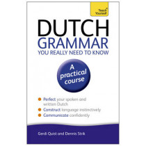 Dutch Grammar You Really Need to Know: Teach Yourself by Gerdi Quist, 9781444189544