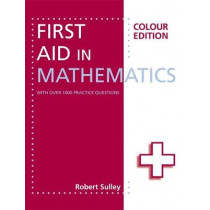 First Aid in Mathematics Colour Edition by Robert Sulley, 9781444193794