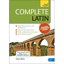Complete Latin Beginner to Intermediate Book and Audio Course: Learn to read, write, speak and understand a new language with Teach Yourself by Gavin Betts, 9781444195835