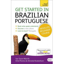 Get Started in Brazilian Portuguese  Absolute Beginner Course: (Book and audio support), 9781444198539