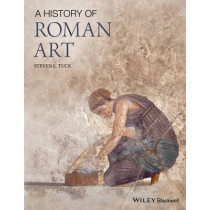A History of Roman Art by Steven L. Tuck, 9781444330267