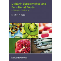 Dietary Supplements and Functional Foods by Geoffrey P. Webb, 9781444332407