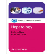 Hepatology: Clinical Cases Uncovered by Kathryn Nash, 9781444332469