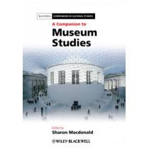 A Companion to Museum Studies by Sharon Macdonald, 9781444334050