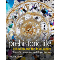 Prehistoric Life: Evolution and the Fossil Record by Bruce S. Lieberman, 9781444334081
