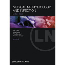 Lecture Notes: Medical Microbiology and Infection by Tom Elliott, 9781444334654