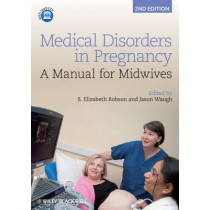 Medical Disorders in Pregnancy: A Manual for Midwives by S. Elizabeth Robson, 9781444337488