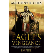 The Eagle's Vengeance: Empire VI by Anthony Riches, 9781444711929