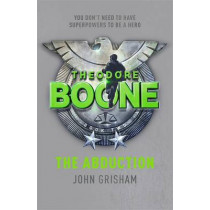 Theodore Boone: The Abduction: Theodore Boone 2 by John Grisham, 9781444714548