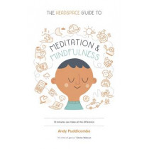 The Headspace Guide to... Mindfulness & Meditation by Andy Puddicombe, 9781444722208