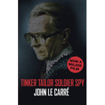 Tinker Tailor Soldier Spy by John Le Carre, 9781444728170