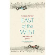 East of the West by Miroslav Penkov, 9781444733730