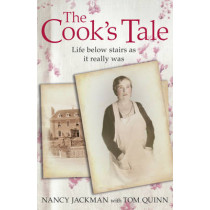 The Cook's Tale: Life below stairs as it really was by Tom Quinn, 9781444735895