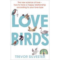 Lovebirds: How to live with the one you love by Trevor Silvester, 9781444740899