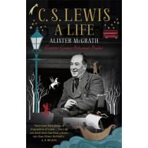 C. S. Lewis: A Life: Eccentric Genius, Reluctant Prophet by Alister McGrath, 9781444745542
