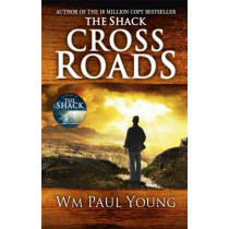 Cross Roads: What if you could go back and put things right? by Wm. Paul Young, 9781444745993