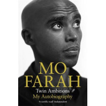 Twin Ambitions - My Autobiography: The story of Team GB's double Olympic champion by Mo Farah, 9781444779585
