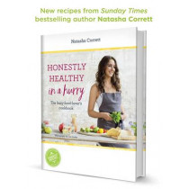 Honestly Healthy in a Hurry: The busy food-lover's cookbook by Natasha Corrett, 9781444781816