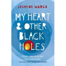 My Heart and Other Black Holes by Jasmine Warga, 9781444791532