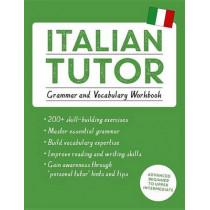 Italian Tutor: Grammar and Vocabulary Workbook (Learn Italian with Teach Yourself): Advanced beginner to upper intermediate course by Maria Guarnieri, 9781444796131