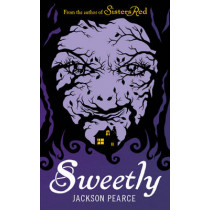 Sweetly by Pearce, Jackson, 9781444900590