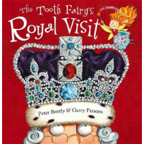 The Tooth Fairy's Royal Visit by Peter Bently, 9781444928549